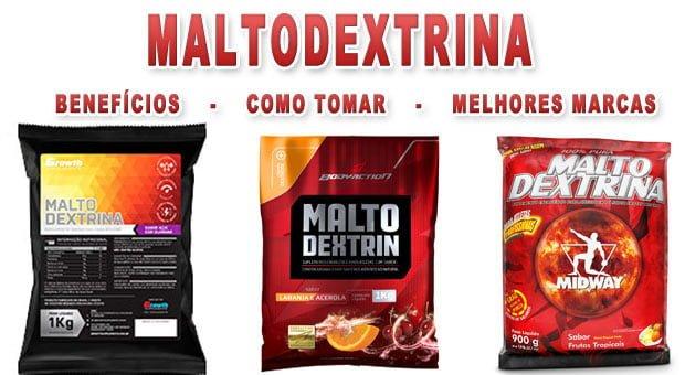maltodextrina o que e para que serve como tomar melhores marcas