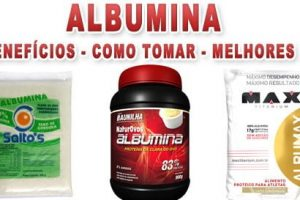 Albumina: O que é, 7 Benefícios, Colaterais e Como tomar