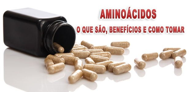 Aminoácidos o que são benefícios efeitos como tomar