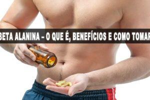 Beta Alanina: Para que Serve, Dosagem e Como tomar