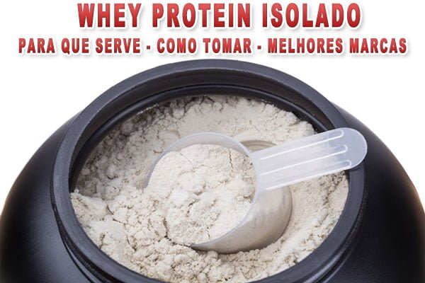 whey protein isolado o que e para que serve benefícios como tomar