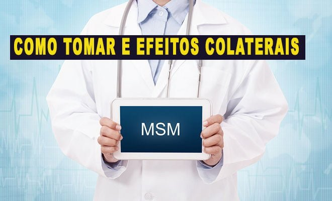 Como tomar efeitos colaterais do suplemento MSM