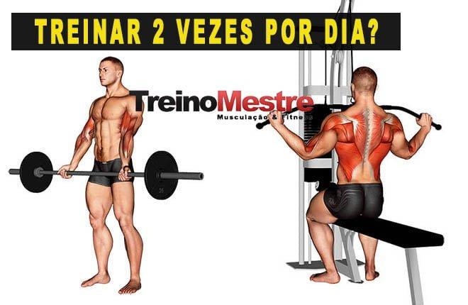 treinar musculação 2 vezes por dia hipertrofia