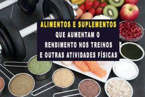 16 Alimentos e Suplementos que aumentam o rendimento físico